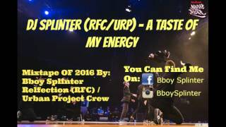 Dj Splinter - A Taste Of My Energy | Bboy Music 2016 | Break Beats 2016