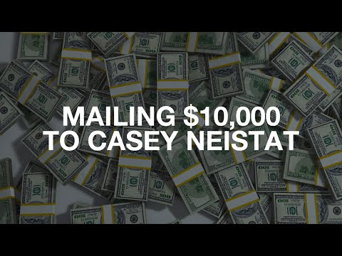 Mailing $10,000 to Casey Neistat