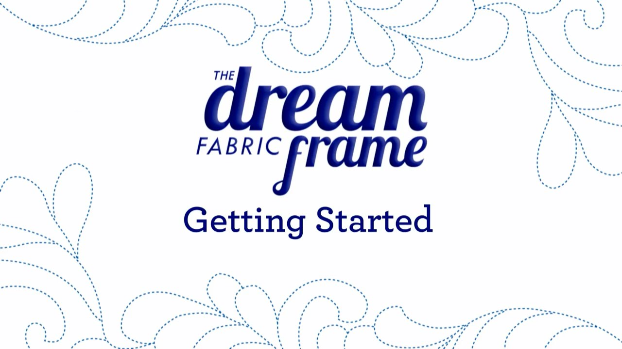 The Dream Fabric Frame Getting Started Youtube
