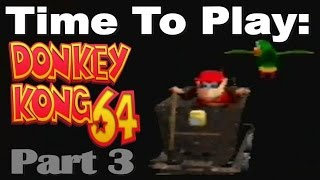 Time To Play: Donkey Kong 64: Part 3 Mine-cart Madness