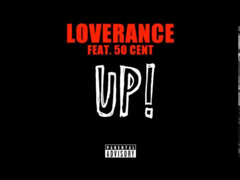 LoveRance  UP! ft 50 Cent