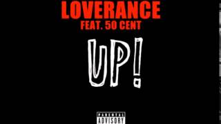 Download LoveRance - UP! ft. 50 Cent MP3 song and Music Video