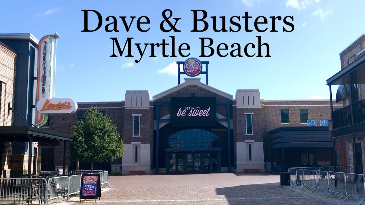 Dave And Busters Myrtle Beach Grand Opening