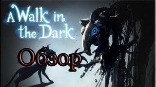Обзор Игры A Walk In The Dark