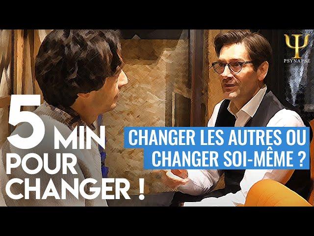 5' pour changer !   Il est plus facile de changer soi-même   Une série sur la PNL par Psynapse