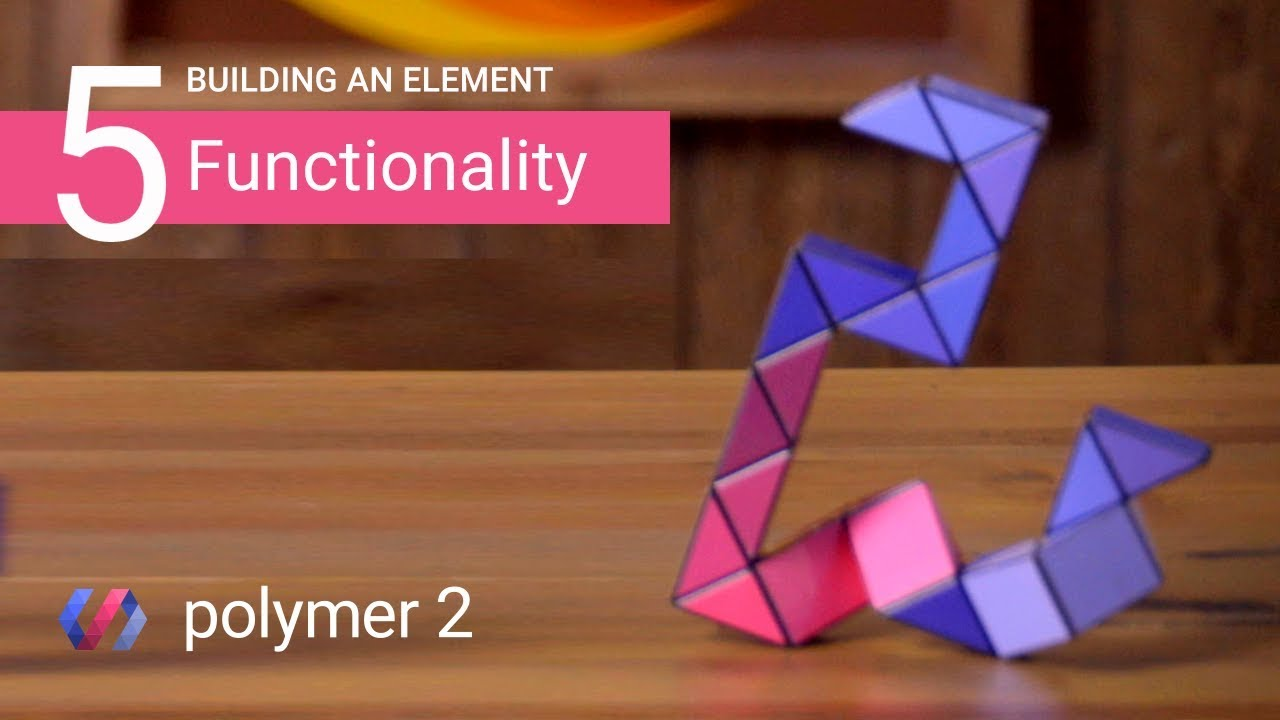 Building an Element in Polymer 2: Making it Work! (Part 5 of 5)