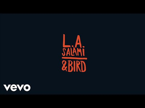 preview L.A. Salami - & Bird from youtube
