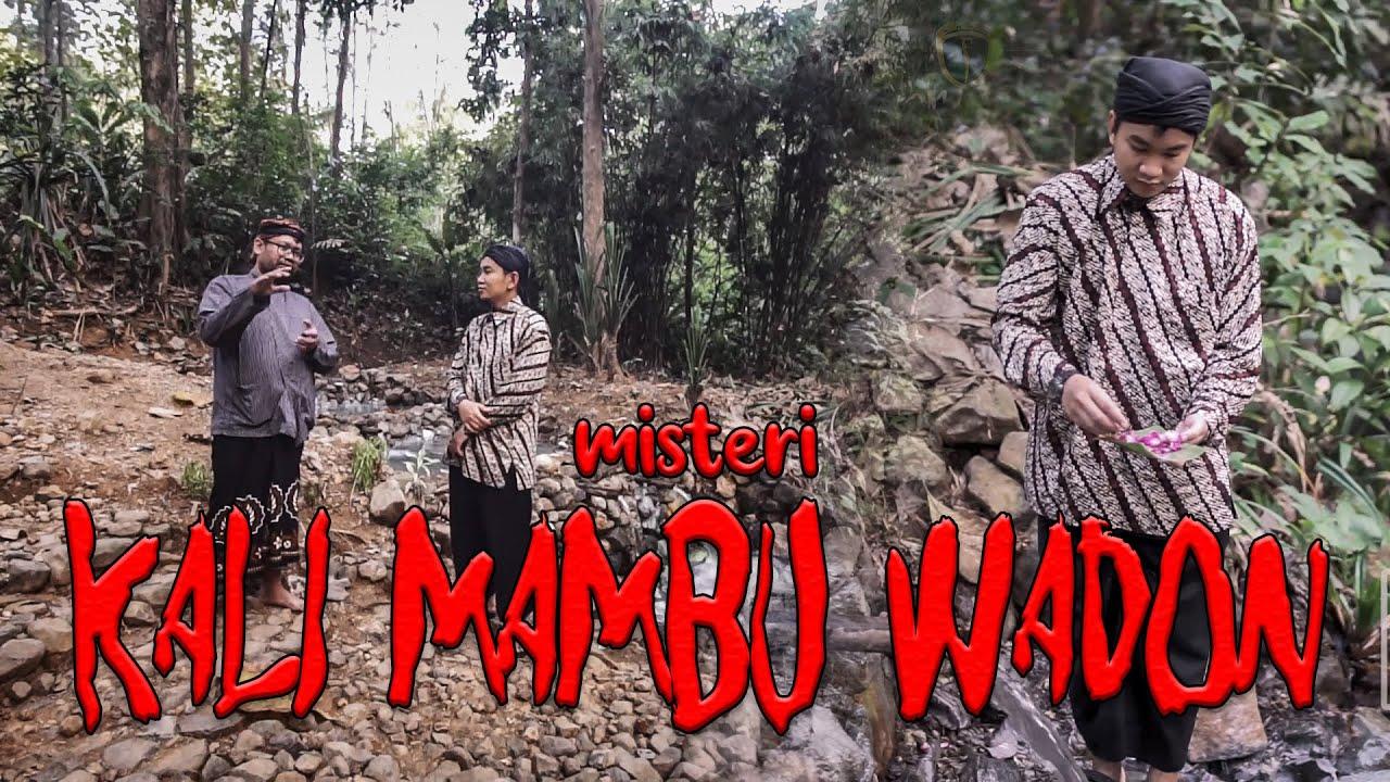 MISTERI KALI MAMBU WADON