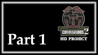 Let's Play Commandos 2 HD Project - Part 1: Baptism By Fire