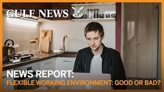 Flexible working environment: Good or bad?