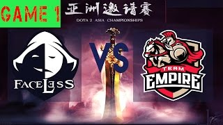 [ENG] Empire vs Faceless [GAME 1] - [BO2] - Dota 2 Asia Championships 2017 Faceless vs Empire