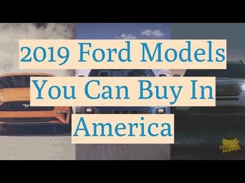 Ford Models You Can Buy In America