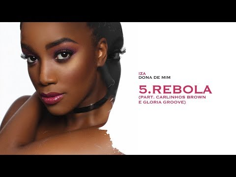 REBOLA - IZA (part. Gloria Groove & Carlinhos Brown) | Dona de Mim