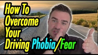 How To Overcome Your Driving Phobia/Fear - Joseph Clough