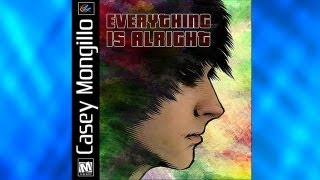 Everything Is Alright by Casey Mongillo (Motion City Soundtrack)