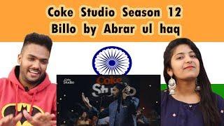 Indian Reaction on Coke Studio Season 12  | Billo by Abrar ul haq | Swaggy d