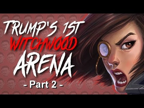 TRUMP'S FIRST WITCHWOOD ARENA! Part 2 - Warrior Arena - The Witchwood