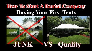 Buying Junk Tents Vs. Quality Tents - Start a Tent Rental Company -