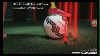 Nike Football:The last game full edition.