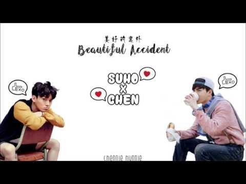 SUHO x CHEN [EXO] - 美好的意外(Beautiful Accident) OST (chinese/pinyin/english lyrics)