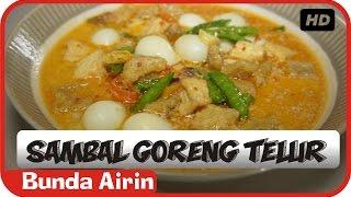 Sambal Goreng Telur Puyuh Dan Tahu - Resep Masakan Indonesia Sehari Hari Bunda Airin