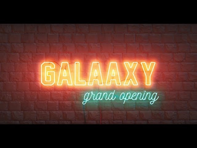 GALAAXY Grand Opening