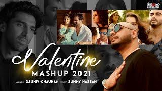 Valentine Mashup 2021 | DJ Shiv Chauhan | Visual Sunny Hassan | Love Mashup | Best Romantic Songs