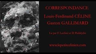 Louis-Ferdinand CÉLINE : correspondance avec GALLIMARD (2012) [LUCHINI - PODALYDES]