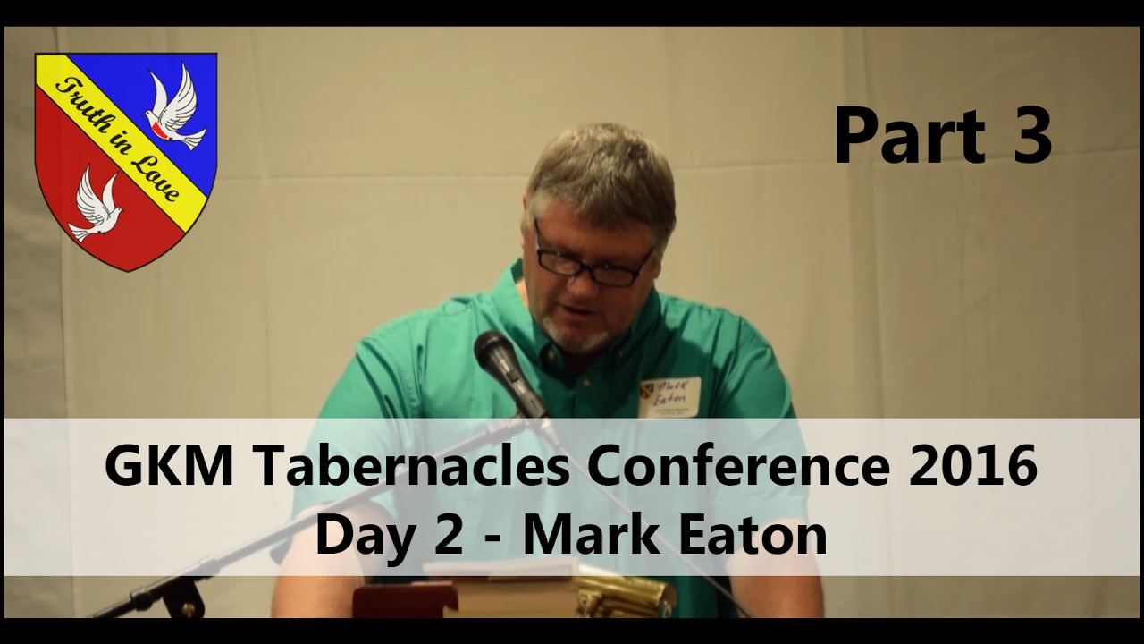 Tabernacles 2016 Conference - Day 2 - Part 3, Morning - Mark Eaton