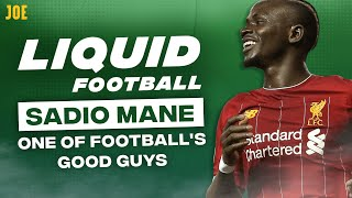 Liverpool's Sadio Mane: One of football's good guys | Liquid Football #17