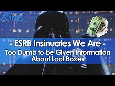 ESRB Insinuates We Are Too Dumb to be Given Information About Loot Boxes