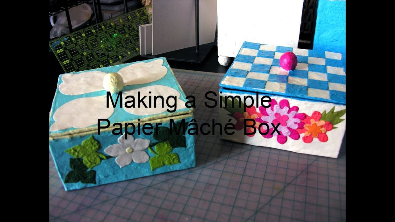 Making a Simple Papier Mache Box - YouTube