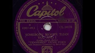 'Tennessee' Ernie Ford 'Somebody Bigger Than You And I' 1954 78 rpm