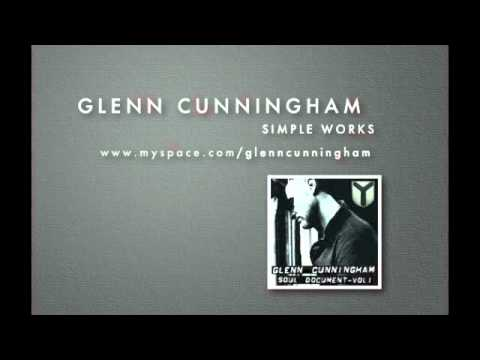 Glenn Cunningham - Simple Works