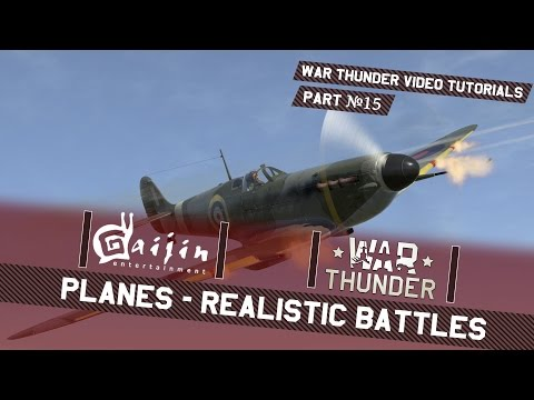 Planes Realistic Battles - War Thunder Video Tutorials