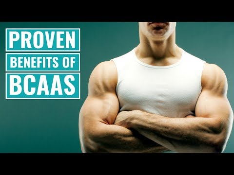 4 Proven Benefits of BCAAs (Branched-Chain Amino Acids)