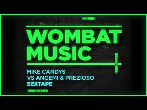 Mike Candys vs. Angemi & Prezioso – Sextape (Original Mix)