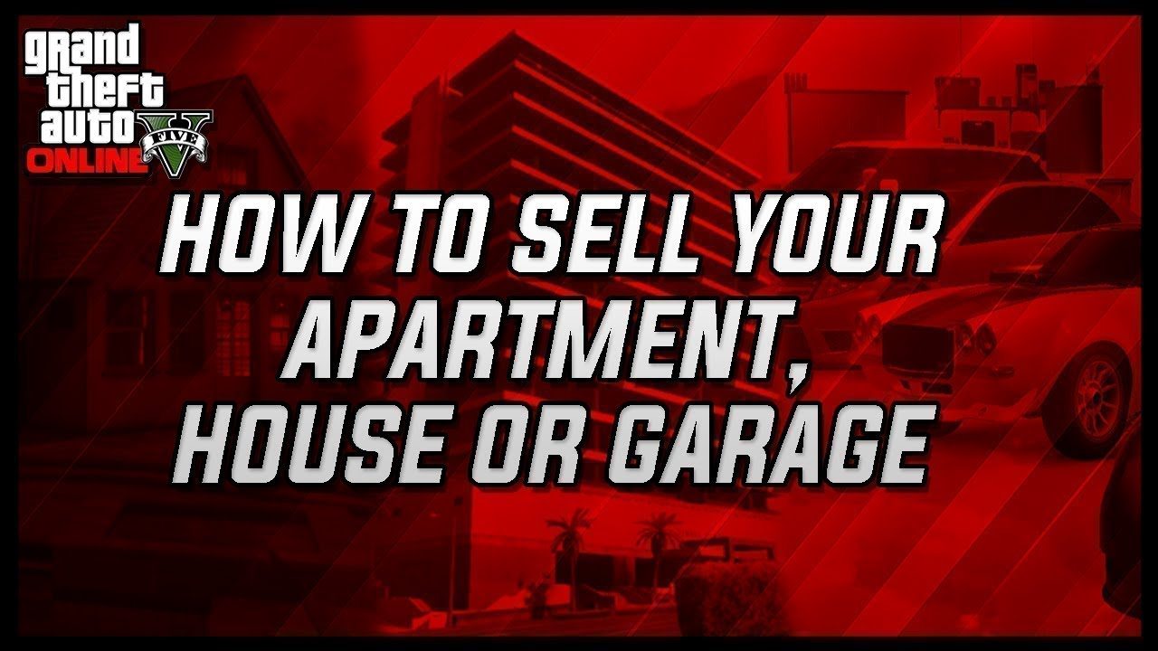 how to sell your apartment  house or garage in gta 5