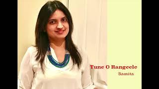 Tune O Rangeele - Female Cover by Samita Bhave