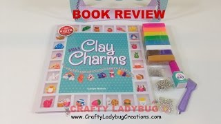 Book Review - Klutz Make Clay Charms By Crafty Ladybug/polymer Clay