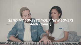 Send My Love (To Your New Lover) Adele Cover - Us The Duo