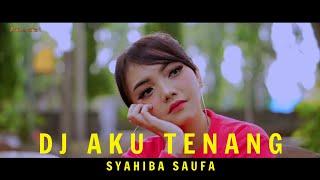 Download Lagu Syahiba Saufa - Dj Aku Tenang SLOW FULL BASS - Pinginku Siji Nyanding Kowe Selawase mp3