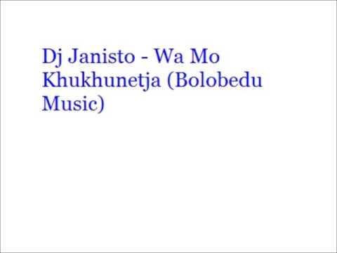 Dj Janisto - Wa Mo Khukhunetja (Bolobedu Music)