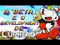 A Beta e o Desenvolvimento de Cuphead !