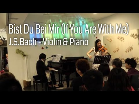 Bach Bist du bei mir (If You Are With Me)