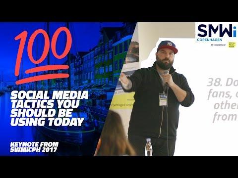 💯 100 Social Media Tactics You Should Be Using Today - SWMiCPH 2017 💯