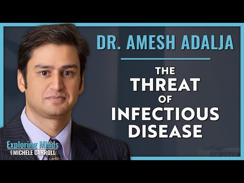 Dr. Amesh Adalja | The Threat of Infectious Disease
