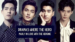 Dramas Where The Hero Madly in Love with The Heroine