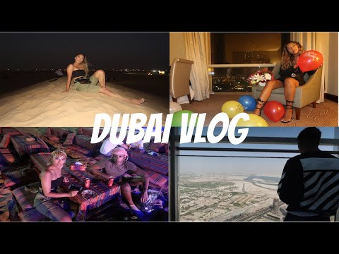 TRAVEL WITH ME : DUBAI VLOG PART 1 | BIRTHDAY, BURJ KHALIFA, DESERT SAFARI