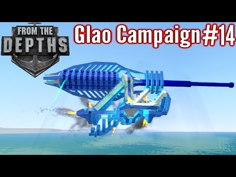 From The Depths | Part 14 | Flying Artillery!? | Glao Campai